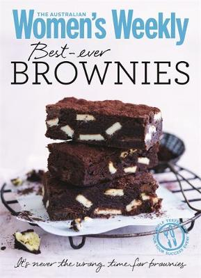 Best-Ever Brownies: Classic and Quirky Recipes for Foolproof Brownies and Blondies - The Australian Women's Weekly Minis (Paperback)