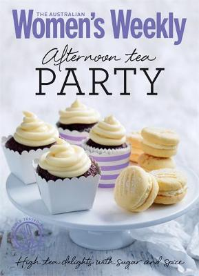 Afternoon Tea Party: Cakes, biscuits, scones and sandwiches - The Australian Women's Weekly Minis (Paperback)