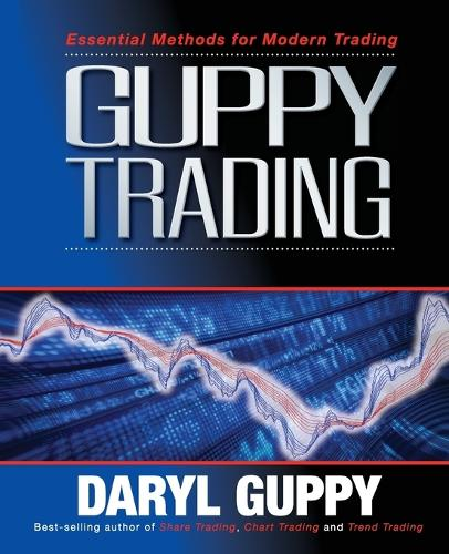 Guppy Trading: Essential Methods for Modern Trading (Paperback)