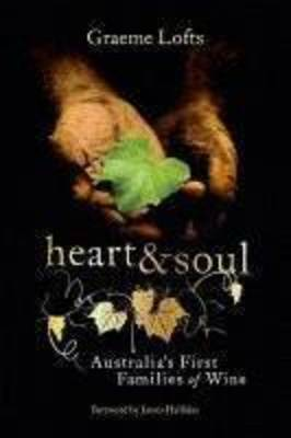 Heart and Soul: Australia's First Families of Wine (Paperback)