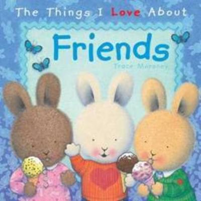 The Things I Love About Friends (Hardback)