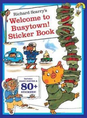 Richard Scarry's Welcome to Busytown! Sticker Book (Paperback)