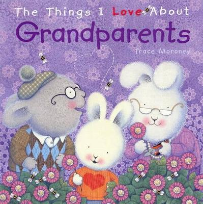 Things I Love About Grandparents (Hardback)