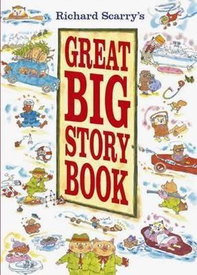 Richard Scarrys Great Big Story Book (Board book)
