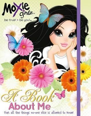 Moxie Girlz - A Book About Me (Hardback)