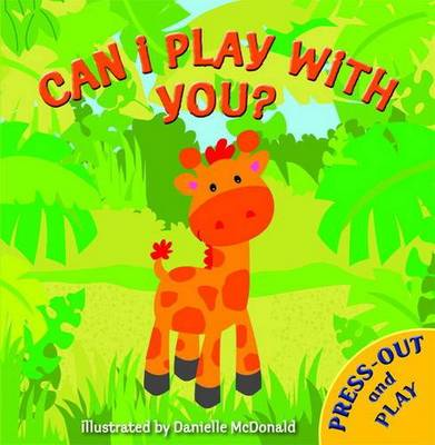Press Out and Play: Can I Play with You? (Hardback)