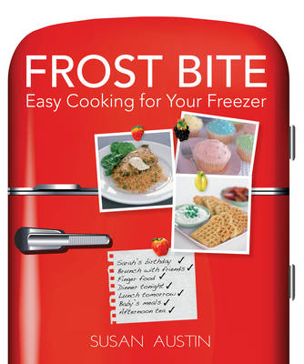 Frost Bite - Cooking Tips from the Freezer (Hardback)