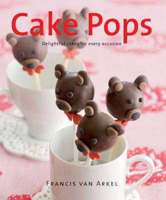 Cakepops: Delightful Cakes for Every Occasion (Hardback)