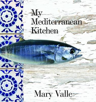 My Mediteranean Kitchen (Hardback)