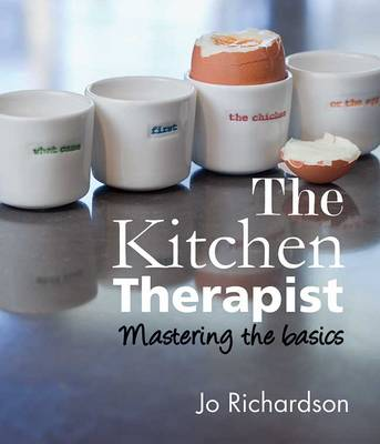 The Kitchen Therapist: Mastering the Basics (Paperback)