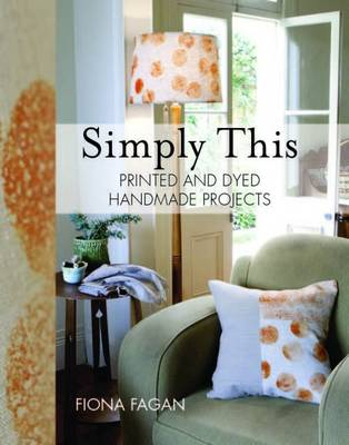 Simply This: Simple Homemade Projects (Hardback)