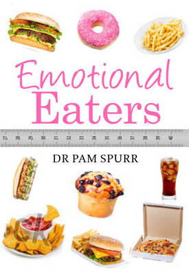 The Emotional Eater's Diet: How to Understand Your Emotions and Become a Healthy Weight for Life! (Hardback)