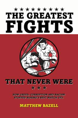 Greatest Fights That Never Were (Paperback)