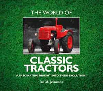The World of Classic Tractors (Hardback)