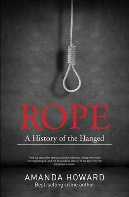 Rope: a History of the Hanged (Paperback)