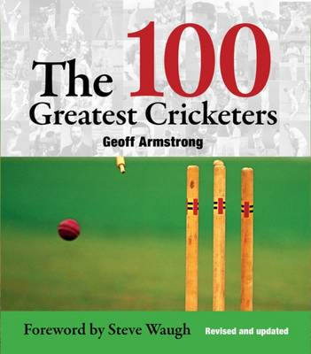 100 Greatest Cricketers (Hardback)