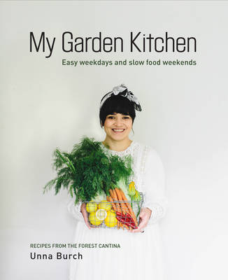 My Garden Kitchen: Recipes from the Forest Cantina (Hardback)