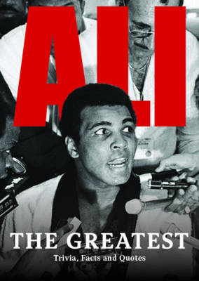 Ali :the Greatest Trivia, Facts & His Greatest Quotes (Address book)