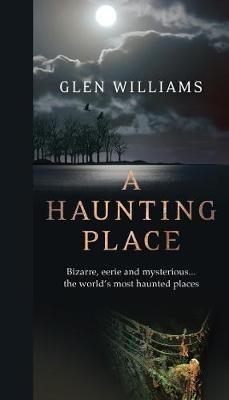 A Haunting Place: The Most Haunted Places Around the World (Paperback)