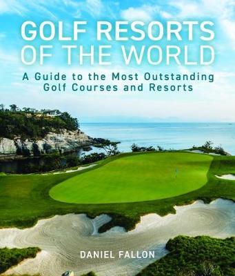 Golf Resorts of the World (Hardback)