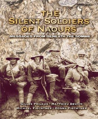 The Silent Soldiers of Naours (Hardback)