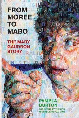 From Moree to Mabo: The Mary Gaudron Story (Paperback)