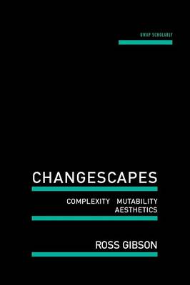 Changescapes: Complexity, Mutability, Aesthetics (Paperback)