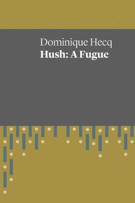 Hush: A Fugue (Paperback)