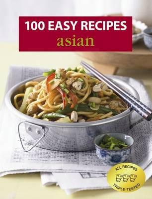 100 Easy Recipes: Asian (Paperback)