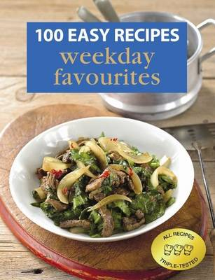 100 Easy Recipes: Weekday Favourites (Paperback)