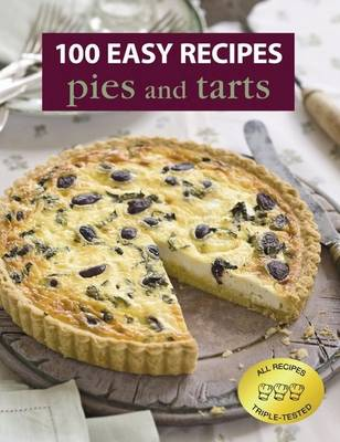 100 Easy Recipes: Pies and Tarts - 100 Easy Recipes (Book)