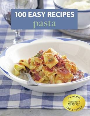 100 Easy Recipes: Pasta (Paperback)