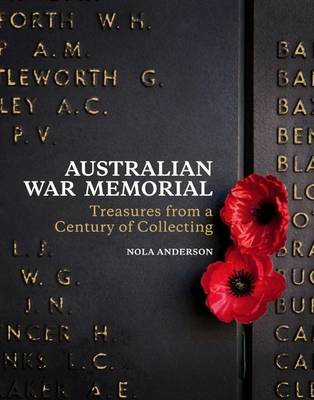 Australian War Memorial: Treasures from a Century of Collecting (Hardback)