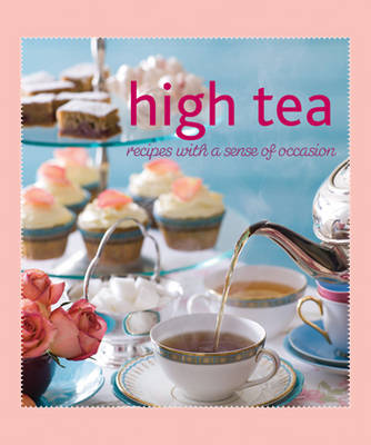 High Tea: Recipes with a Sense of Occasion (Paperback)