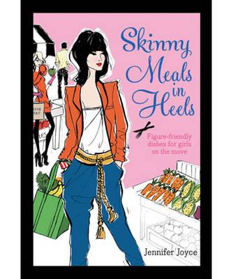 Skinny Meals in Heels (Paperback)