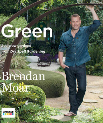 Green: Eco-Wow Gardens from Dry Spell Gardening (Paperback)