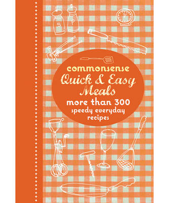 Commonsense Quick and Easy Meals (Paperback)