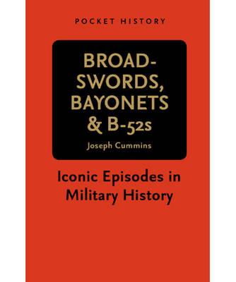 Pocket History: Broadswords, Bayonets and B-52s (Paperback)