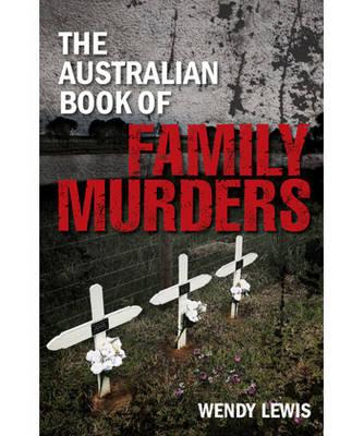 The Australian Book of Family Murders (Paperback)