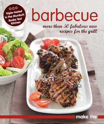 Barbecue: More Than 50 Fabulous New Recipes for the Grill - Make Me (Paperback)