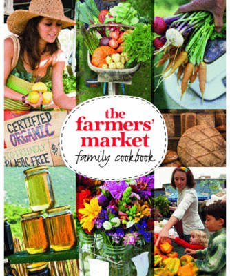 The Farmer's Market Family Cookbook (Paperback)