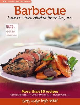 Mb Test Kitchen Favourites: Barbecue: A Classic Kitchen Collection for the Busy Cook (Paperback)