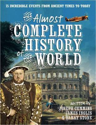 The Almost Complete History of the World: 75 Incredible Events from Ancient Times to Today (Paperback)