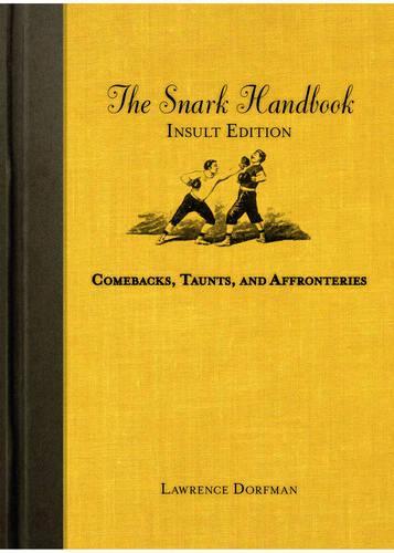 Snark Handbook, The: Insult Edition (Hardback)