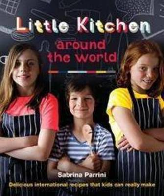 Little Kitchen Around the World: Delicious International Recipes That Kids Can Really Make (Paperback)