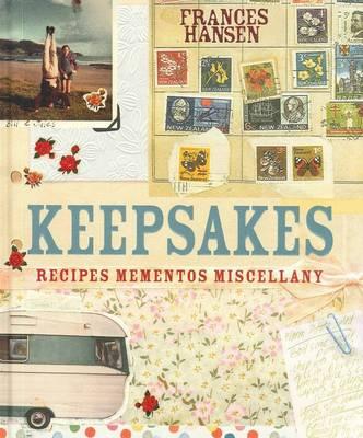 Keepsakes: Recipes, Mementos and Miscellany (Hardback)