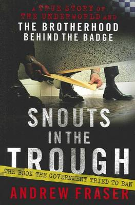 Snouts in the Trough: A True Story of the Underworld and the Brotherhood Behind the Badge (Paperback)