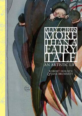 May Gibbs: More Than a Fairy Tale (Hardback)