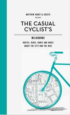 The Casual Cyclist Guide to Melbourne (Paperback)