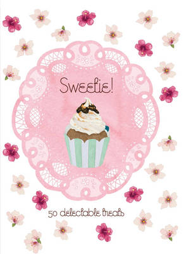 Sweetie!: 50 Delectable Treats (Hardback)